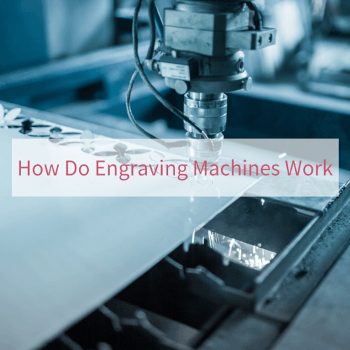 How Do Engraving Machines Work